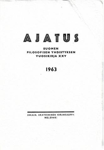 Tenkku, Jussi (toim.): Ajatus - Suomen filosofisen yhdistyksen vuosikirja XXV 1963