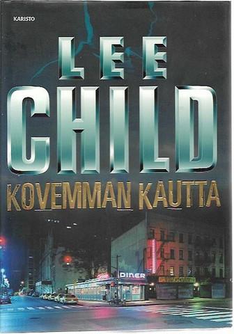 Child, Lee: Kovemman kautta