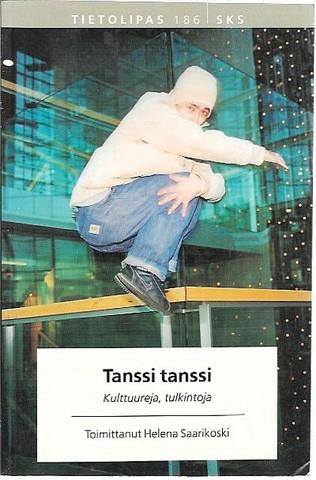 Saarikoski, Helena (toim.): Tanssi tanssi - Kulttuureja, tulkintoja