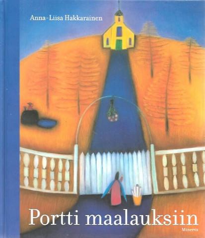 Itkonen, Satu (toim.): Anna-Liisa  Hakkarainen - Portti maalauksiin