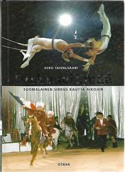 Taivalsaari, Eero: Sirkuselämää - Suomalainen sirkus kautta aikojen