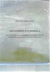 Seurujärvi-Kari, Irja: Ale jaskkot eatnigiella