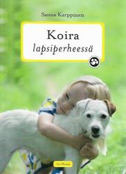 Karppinen, Sanna: Koira lapsiperheessä