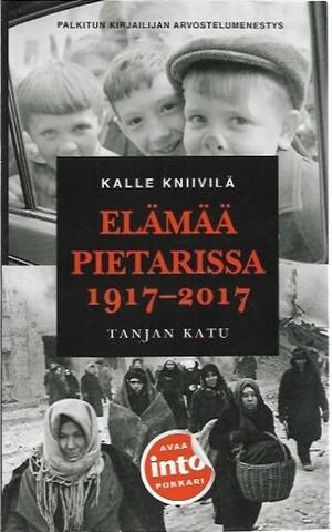 Kniivilä, Kalle: Elämää Pietarissa 1917-2017 - Tanjan katu