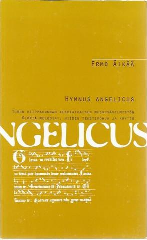 Äikää, Ermo: Hymnus Angelicus