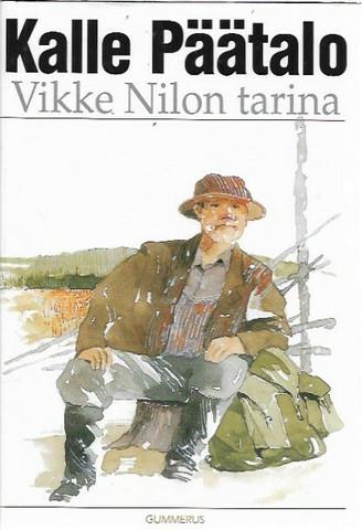 Linden, Miisa (toim.) & Päätalo, Kalle: Vikke Nilon tarina