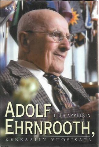 Appelsin, Ulla: Adolf Ehrnrooth, kenraalin vuosisata