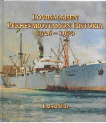 Elo, Ilmari: Loviisalaisen perhevarustamon historia 1926-1970