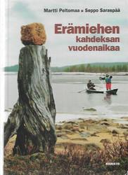 Peltomaa, Martti & Saraspää, Seppo: Erämiehen kahdeksan vuodenaikaa