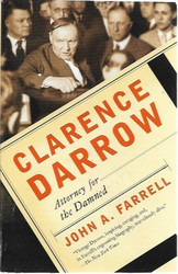 Farrell, John A.: Clarence Darrow - Attorney for the Damned