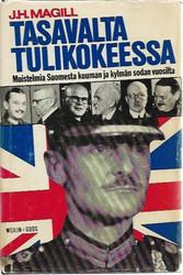Tarkka, Jukka (toim.): J.H. Magill - Tasavalta tulikokeessa