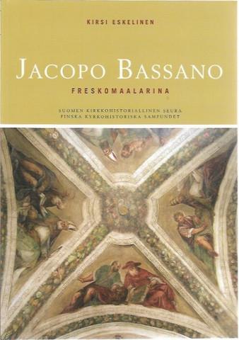 Eskelinen, Kirsi: Jacopo Bassano freskomaalarina