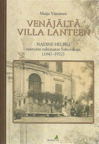 Väisänen, Maija: Venäjältä Villa Lanteen - Nadine Helbig