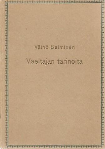 Salminen, Väinö: Vaeltajan tarinoita