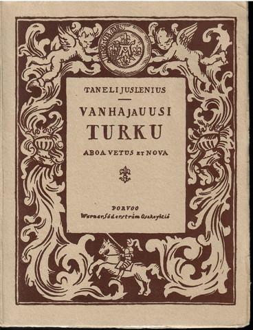 Juslenius, Daniel , Vanha ja uusi Turku