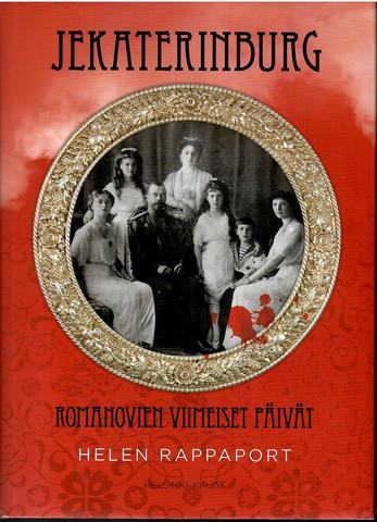 Rappaport, Helen: Jekaterinburg : Romanovien viimeiset päivät