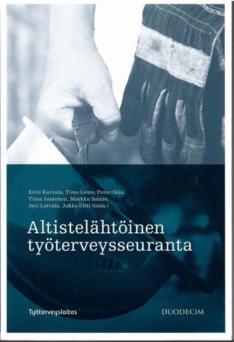 Karvala, Kirsi ,et al...(toim.): Altistelähtöinen työterveysseuranta