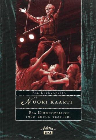 Kirkkopelto, Esa: Nuori kaarti - Esa Kirkkopellon 1990-luvun teatteri