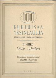 Solanterä, Kyllikki (toim.): 100 kuuluisaa yksinlaulua - Karl Löwe, Franz Schubert