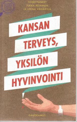 Reivinen, Jukka & Vähäkylä, Leena (toim.): Kansan terveys, yksilön hyvinvointi