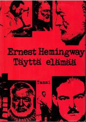 Hemingway, Ernest: Täyttä elämää