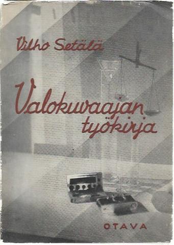 Setälä, Vilho: Valokuvaajan työkirja