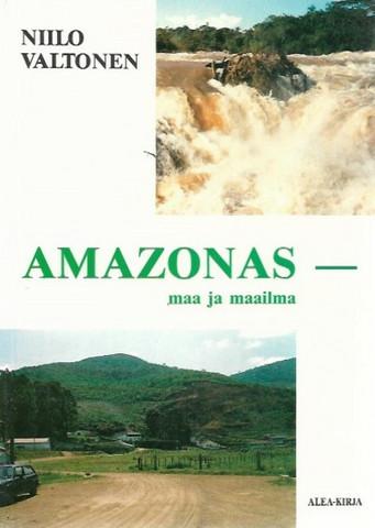 Valtonen, Niilo: Amazonas - Maa ja maailma