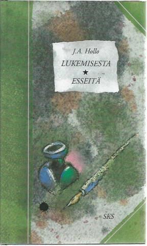 Krogerus, Tellervo (toim.): J.A. Hollo - Lukemisesta - Esseitä