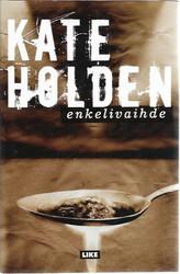 Holden, Kate: Enkelivaihde