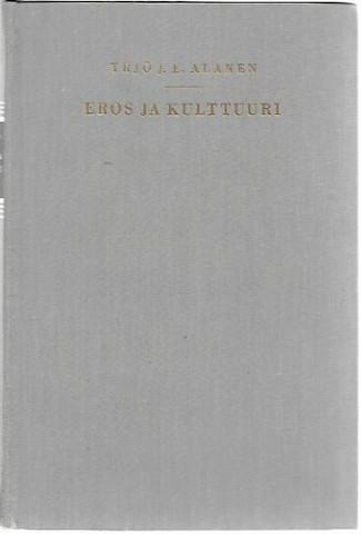 Alanen, Yrjö, J.E.: Eros ja kulttuuri