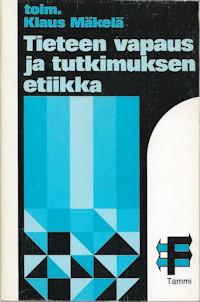 Mäkelä, Klaus (toim.): Tieteen vapaus ja tutkimuksen etiikka
