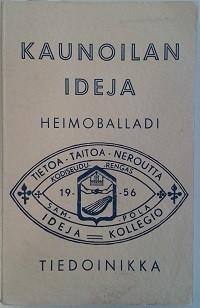 P.A.J.Tiedoinikka: Kaunoilan ideja. Heimoballadi
