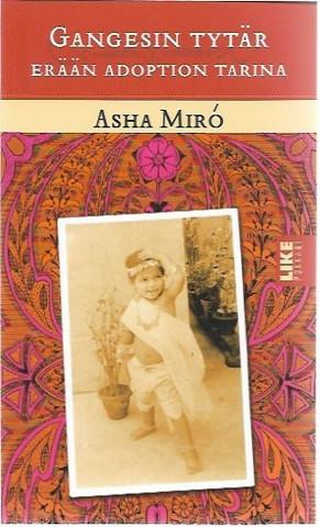 Miro, Asha: Gangesin tytär - erään adoption tarina