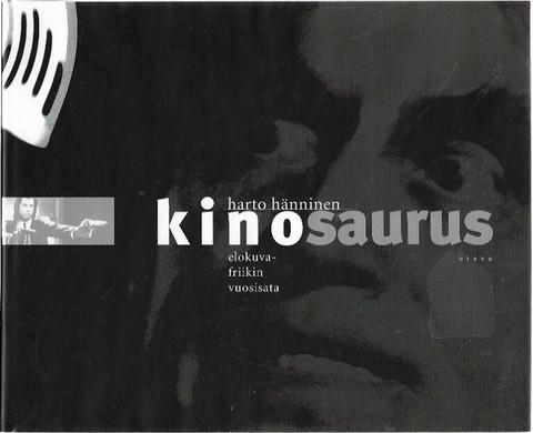 Hänninen, Harto: Kinosaurus - elokuvafriikin vuosisata