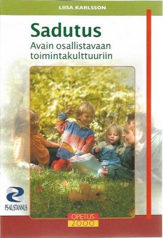 Karlsson, Liisa: Sadutus - Avain osallistavaan toimintakulttuuriin