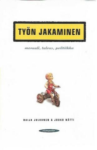 Julkunen, Raija & Nätti, Jouko: Työn jakaminen
