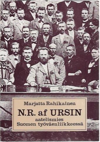Rahikainen, Marjatta: N.R. af Ursin - aatelismies Suomen työväenliikkeessä