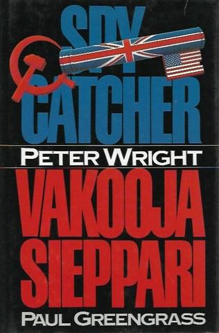Wright Peter: Spy Catcher - Vakoojasieppari Paul Greengrass