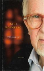 Kalle Holmberg: Viimeinen erä - Kirjoituksia teatterista ja elämästä