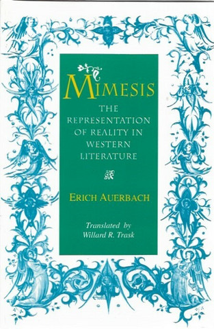 Auerbach, Erich: Mimesis - the Represantation of Reality in Western Literature