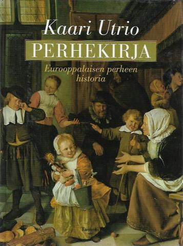 Utrio, Kaari: Perhekirja - Eurooppalaisen perheen historia