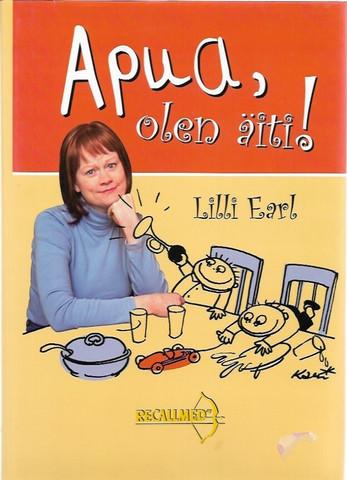 Earl, Lilli & Suomalainen Kari (piirrokset): Apua, olen äiti!