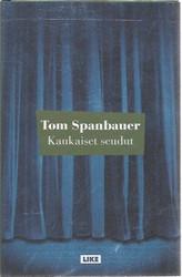 Spanbauer Tom: Kaukaiset seudut