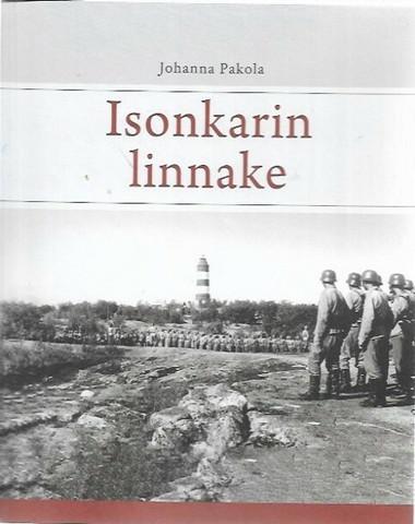 Pakola, Johanna: Isonkarin linnake