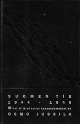Jussila, Osmo: Suomen tie 1944 - 1948