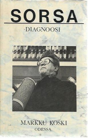 Koski, Markku: SORSA - diagnoosi - Politiikon julkiset kasvot