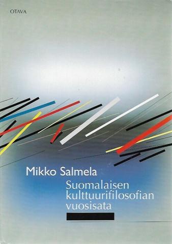 Salmela, Mikko: Suomalaisen kulttuurifilosofian vuosisata
