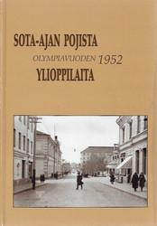 Launonen, Paavo (toim.): Sota-ajan pojista olympiavuoden 1952 ylioppilaita