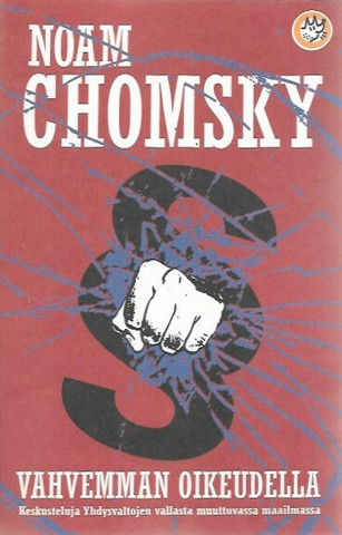 Chomsky, Noam: Vahvemman oikeudella