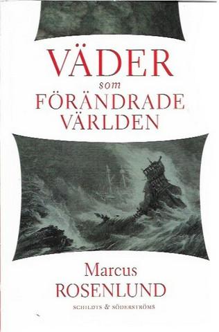 Rosenlund, Marcus: Väder som förändrade världen